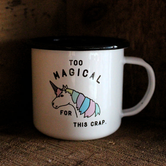 Too Magical For This Unicorn Enamel Mug