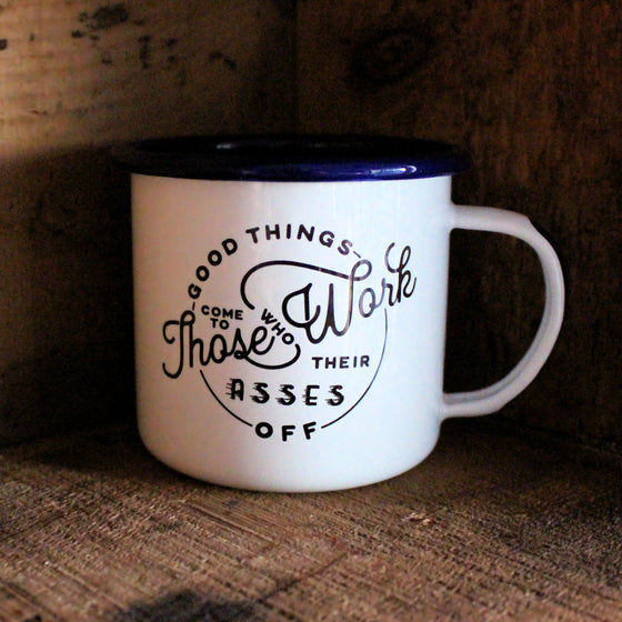Work Your Ass Off Enamel Mug