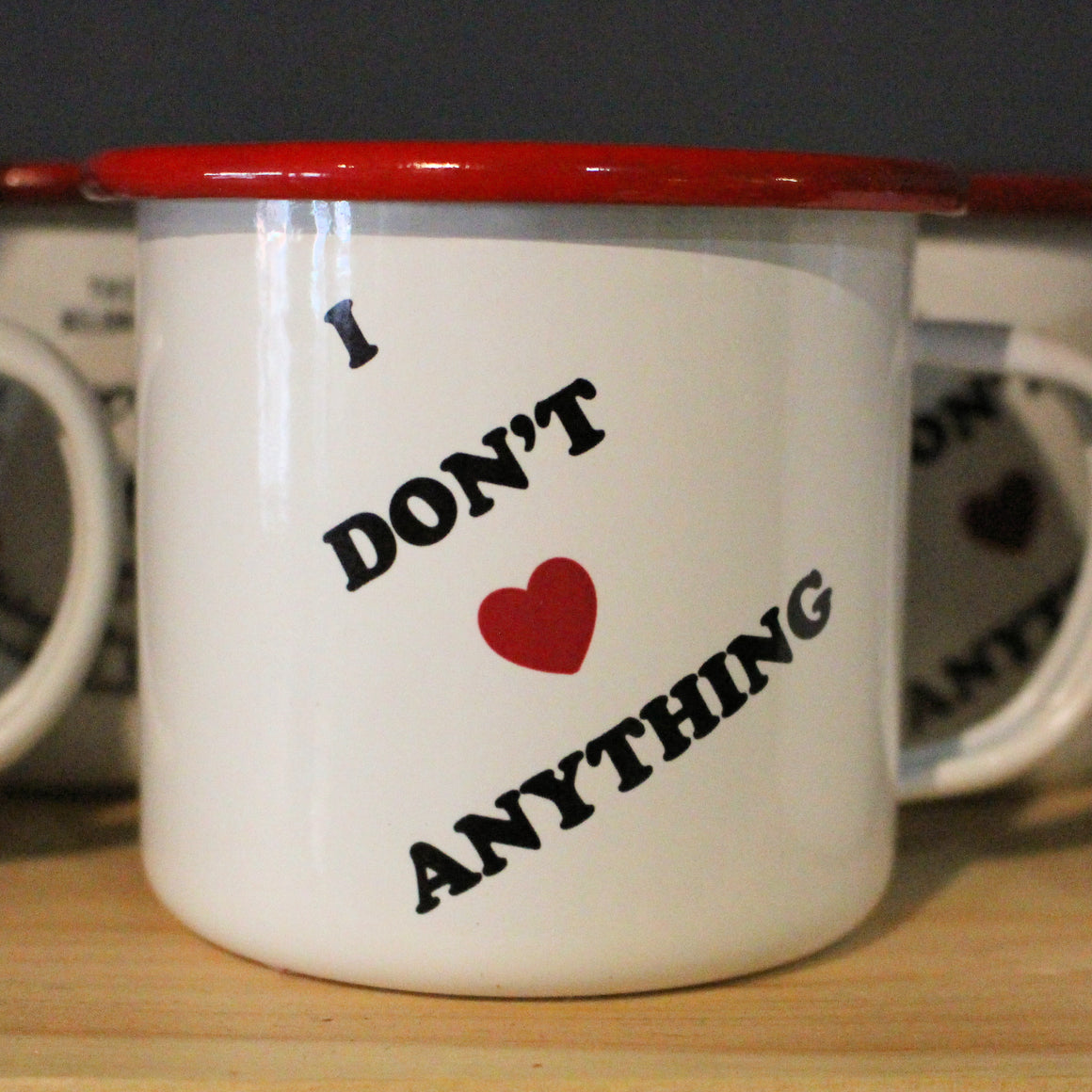 I Don't Love Anything Mug