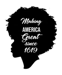 Making America Great - Since 1619-Curly Hair