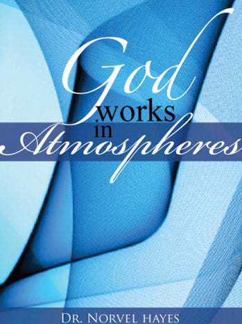 GOD WORKS IN ATMOSPHERES - (Video Download)
