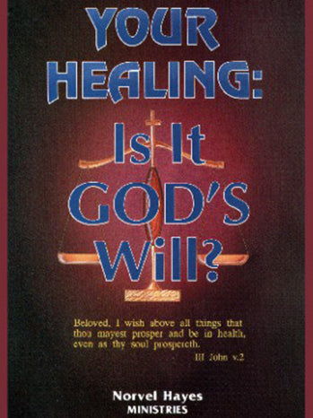 YOUR HEALING: IS IT GOD'S WILL? - (Video Download)