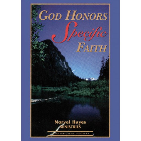 God Honors Specific Faith