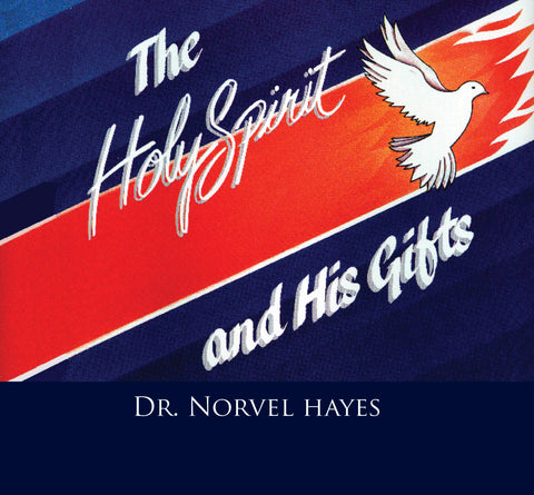 The Holy Spirit and His Gifts - NORVEL HAYES (Audio Download)