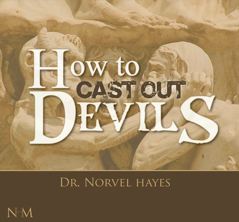 How to Cast Out Devils - NORVEL HAYES (Audio Download)
