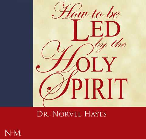 How to be Led by the Holy Spirit - NORVEL HAYES (Audio Download)