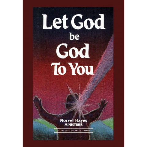 Let God be God To You