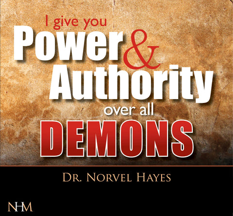 I Give You Power and Authority Over All Demons - NORVEL HAYES (Audio Download)