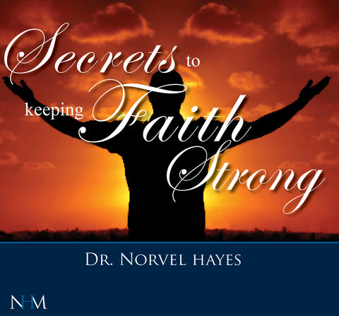 Secrets to Keeping Your Faith Strong - NORVEL HAYES (Audio Download)