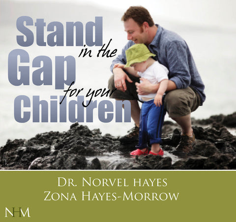 Stand in the Gap for Your Children - NORVEL HAYES & Zona Hayes-Morrow (Audio Download)