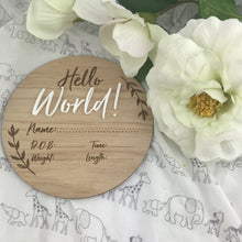 "Load image into Gallery viewer, Wooden Announcement Plaque ""Hello World"" Milestone plaques, Milestone Plaques hello-world-1Two Little Seedlings"