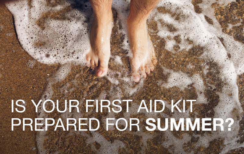 Is your first aid kit prepared for Summer?