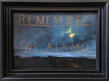 Load image into Gallery viewer, David Bray - Remember the Alamo Original- SOLD