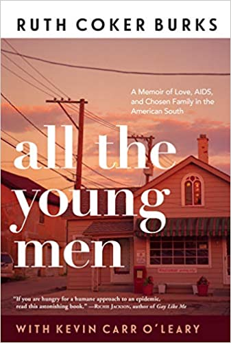 All the Young Men by Ruth Coker Burks and Kevin Carr O'Leary