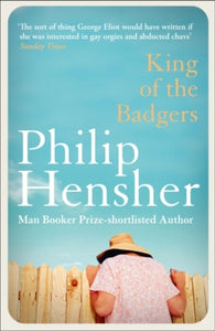 King of the Badgers by Philip Hensher