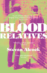 Blood Relatives by Stevan Alcock
