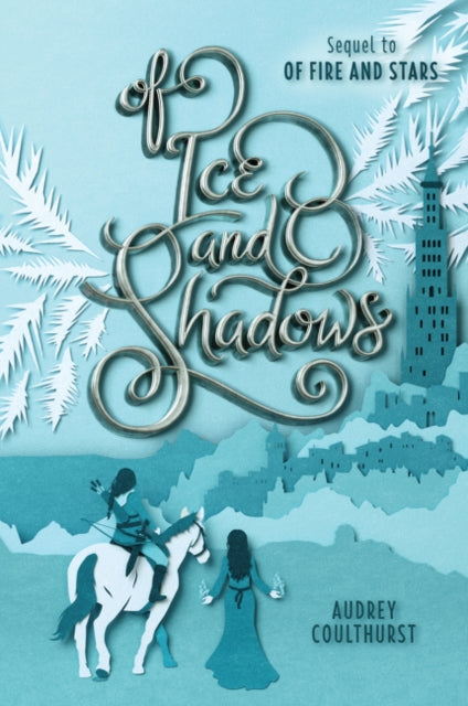 Of Ice and Shadows: 2 by Audrey Coulthurst