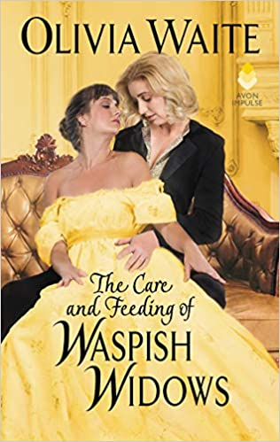The Care and Feeding of Waspish Widows by Olivia Waite