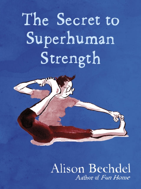 The Secret to Superhuman Strength by Alison Bechdel - Signed Author Bookplate