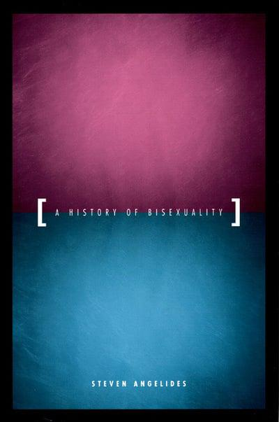 A History of Bisexuality by Steven Angelides
