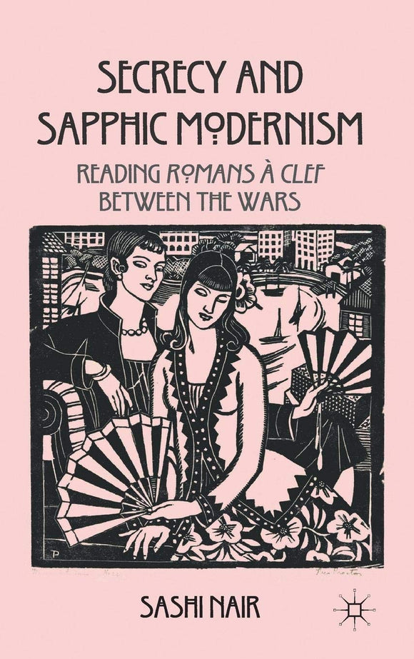 Secrecy and Sapphic Modernism: Reading Romans a Clef Between the Wars by Sashi Nair