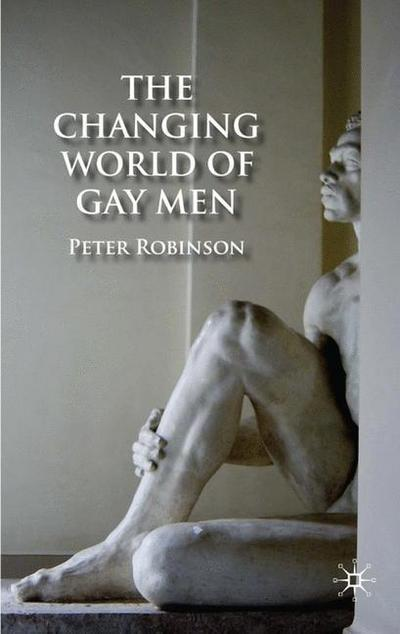 The Changing World of Gay Men by Peter Robinson