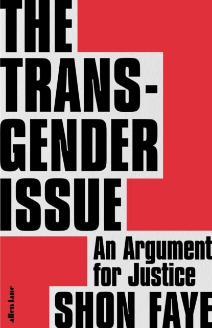 The Transgender Issue: An Argument for Justice by Shon Faye (Pre-Order)