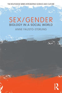 Sex/Gender: Biology in a Social World by Anne Fausto-Sterling