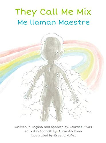 They Call Me Mix/Me Llaman Maestre by Lourdes Rivas