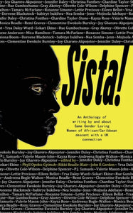 Sista! An anthology of writings by Same Gender Loving Women of African/Caribbean descent with a UK connection