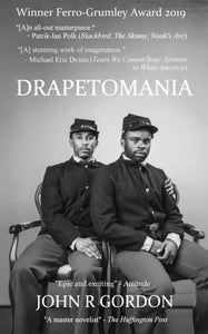 Drapetomania: Or, The Narrative of Cyrus Tyler & Abednego Tyler, lovers by John R. Gordon