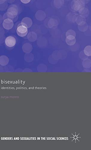 Bisexuality: Identities, Politics, and Theories by Surya Monro