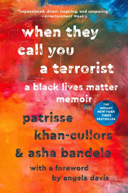 When They Call You a Terrorist: A Black Lives Matter Memoir by Patrisse Khan-Cullors and asha bandele
