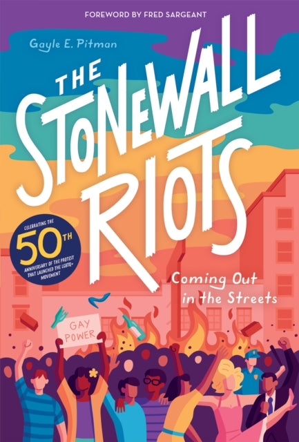 The Stonewall Riots: Coming Out in the Streets by Gayle Pitman