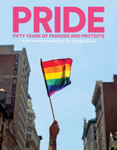 Pride: Fifty Years of Parades and Protests