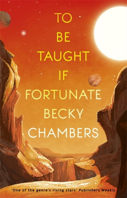 To Be Taught, If Fortunate: A Novella by Becky Chambers