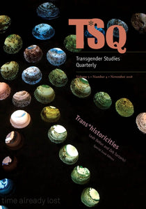 Transgender Studies Quarterly: Trans*historicities by Leah DeVun, Zeb Tortorici
