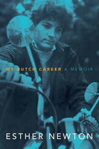My Butch Career by Esther Newton