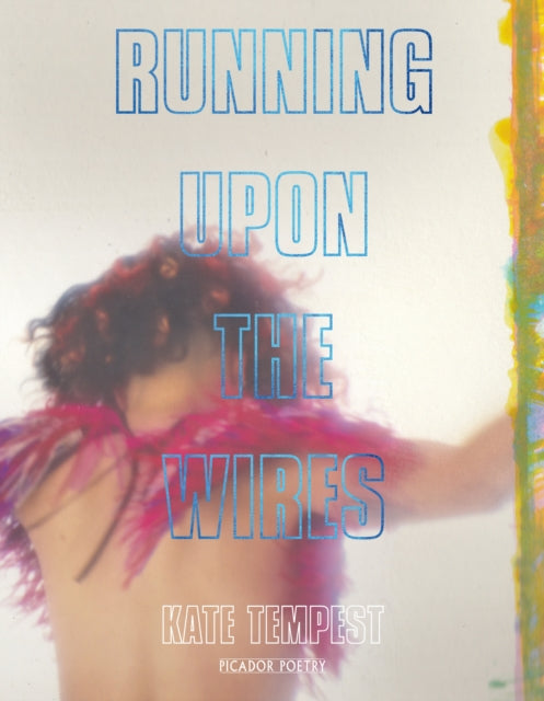 Running Upon The Wires by Kate Tempest