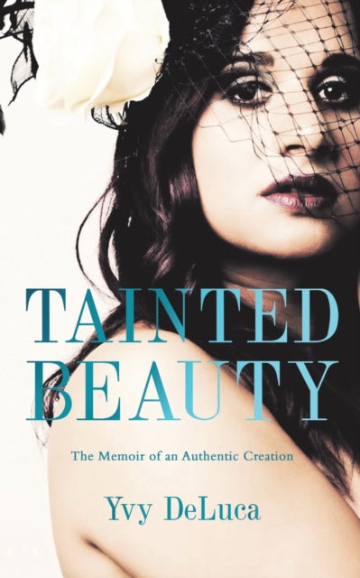 Tainted Beauty by Yvy Deluca