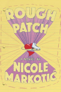 Rough Patch by Nicole Markotic