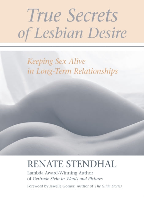 True Secrets of Lesbian Desire by Renate Stendhal