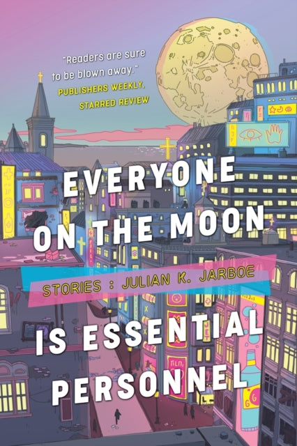 Everyone on the Moon is Essential Personnel by Julian K Jarboe