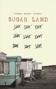 Sugar Land by Tammy Lynne Stoner