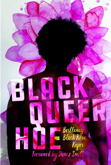 Black Queer Hoe by Britteney Black Rose Kapri