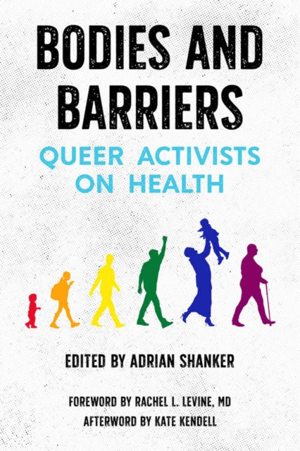 Bodies And Barriers: Queer Activists on Health edited by Adrian Shanker
