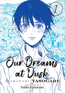 Our Dreams at Dusk: Shimanami Tasogare Vol. 1 by Yuhki Kamatani