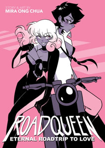 Roadqueen: Eternal Roadtrip to Love by Mira Ong Chua