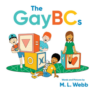 The GayBCs by M. L. Webb