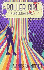 Roller Girl (Lake Lovelace #3) by Vanessa North